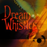 Dream Whistles